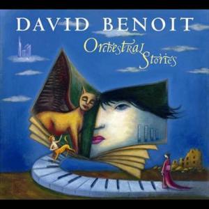 Orchestral Stories 2005 David Benoit