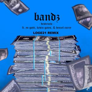 Destructo的專輯Bandz (feat. Yo Gotti, Kevin Gates & Denzel Curry) (Loge21 Remix) (Explicit)