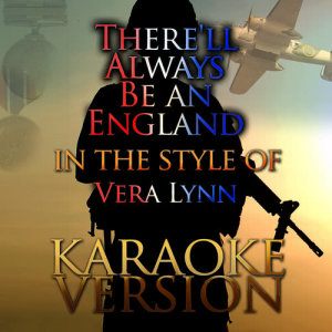 Karaoke - Ameritz的專輯There'll Always Be an England (In the Style of Vera Lynn) [Karaoke Version] - Single