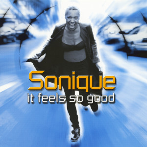 Listen to It Feels So Good song with lyrics from Sonique