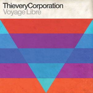 Album Voyage Libre (feat. LouLou Ghelichkhani) from Thievery Corporation