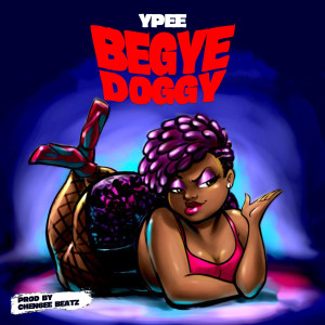 Album Begye Doggy (Explicit) from Ypee