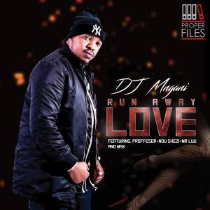 Album Run Away Love from DJ Mngani