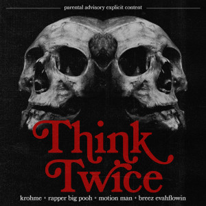 Album Think Twice (Explicit) from Rapper Big Pooh
