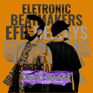 Album Então Relaxa (Explicit) from Efb Deejays