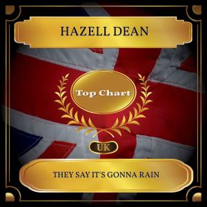 Listen to They Say It's Gonna Rain (Rerecorded) song with lyrics from Hazell Dean