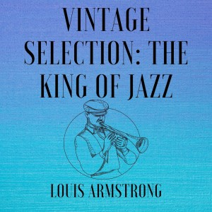Album Vintage Selection: The King of Jazz (2021 Remastered) from Louis Armstrong