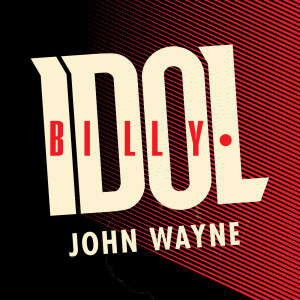 John Wayne 2008 Billy Idol