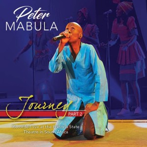 Album Journey Part 2 (Recorded Live at State Theatre in South Africa) from Peter Mabula