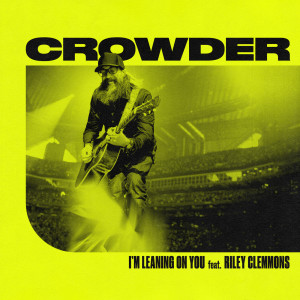 Album I'm Leaning On You from Crowder