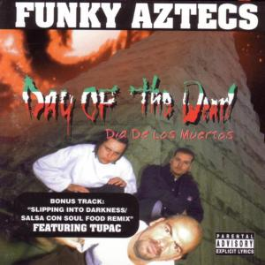 Funky Aztecs的專輯Day Of The Dead