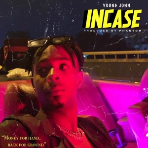 Listen to Incase song with lyrics from Young Jonn