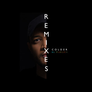 Album Colder Remixes EP from El Mukuka