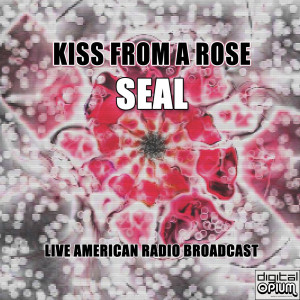 Seal的專輯Kiss From a Rose (Live)