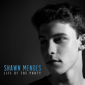 Shawn Mendes的專輯Life Of The Party