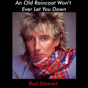 Album An Old Raincoat Won't Ever Let You Down from Rod Stewart