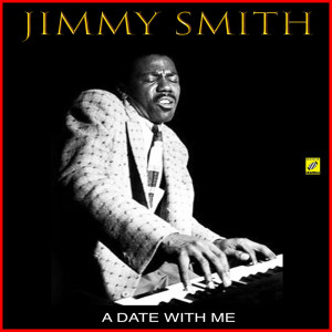 Jimmy Smith的專輯A Date With Me
