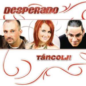 Desperado的專輯Táncolj!