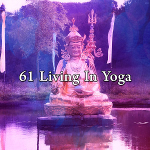 61 Living In Yoga