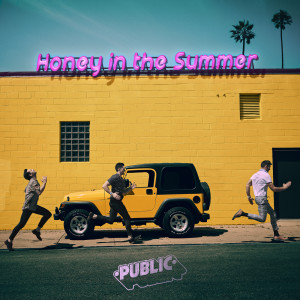 Public的專輯Honey In The Summer
