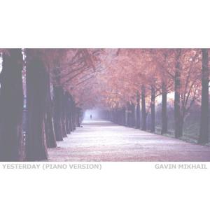 Album Yesterday (Piano Version) from Gavin Mikhail
