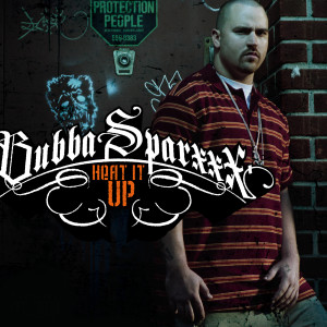 Heat It Up 2006 Bubba Sparxxx