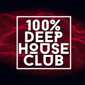 Album 100% Deep House Club from Deep House Club