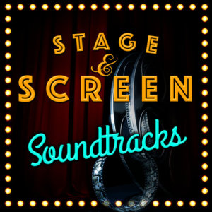 Stage & Screen: Soundtracks