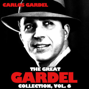 Carlos Gardel的專輯The Great Gardel Collection, Vol. 6