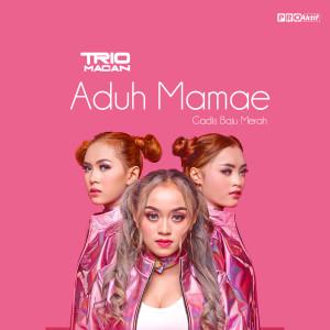 Aduh Mamae (Gadis Baju Merah) dari Trio Macan
