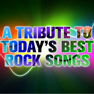 Ultimate Tribute Stars的專輯A Tribute to Today's Best Rock Songs