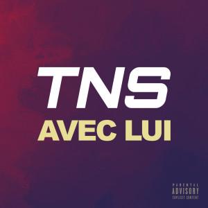 Album Avec lui (Explicit) from TNS