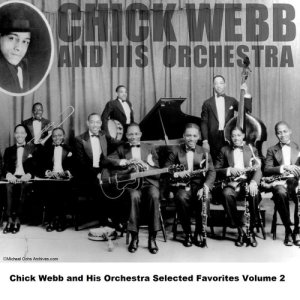 Chick Webb And His Orchestra的專輯Chick Webb and His Orchestra Selected Favorites, Vol. 2