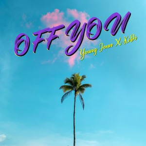 Album Off You (feat. KiDi) from Young Jonn