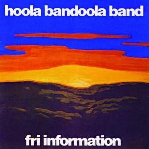 Album Fri information from Hoola Bandoola Band