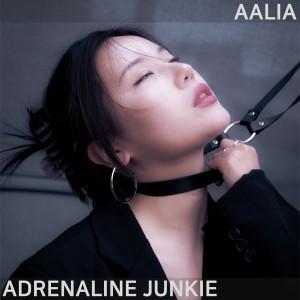 Adrenaline junkie (Explicit) dari Aalia