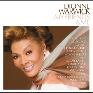 My Friends & Me 2006 Dionne Warwick
