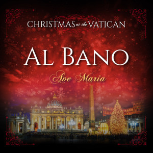 Album Ave Maria (Christmas at The Vatican) from Al Bano