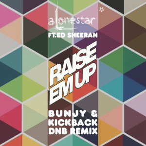 Ed Sheeran的專輯Raise Em Up (Dnb Remix)