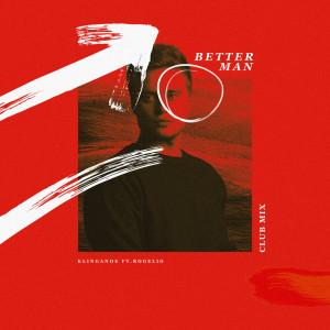 Album Better Man (Club Mix) (Explicit) from Klingande