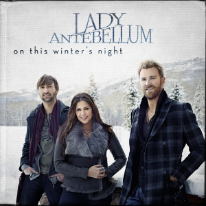 On This Winter's Night 2012 Lady Antebellum
