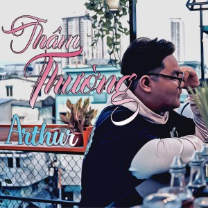 Album Thầm Thương from Arthur