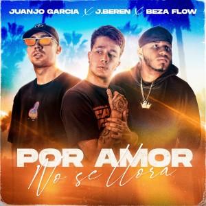 Album Por Amor No Se Llora (Explicit) from J.Beren