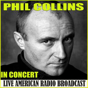 Phil Collins的專輯In Concert (Live)