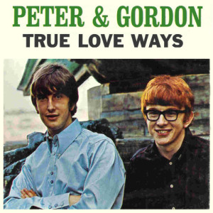 Album True Love Ways from Peter And Gordon