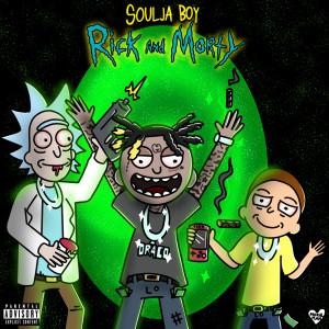 Album Rick & Morty (Explicit) from Soulja Boy Tell 'Em