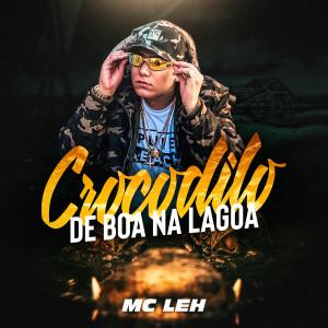 Album Crocodilo de Boa na Lagoa from Mc Leh