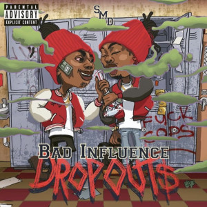 Album Smd Bad Influence Drop Outs from UckyBaby