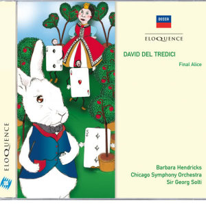 Album David Del Tredici: Final Alice from Barbara Hendricks