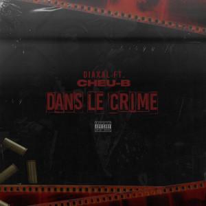 Album Dans le crime (Explicit) from Cheu-B